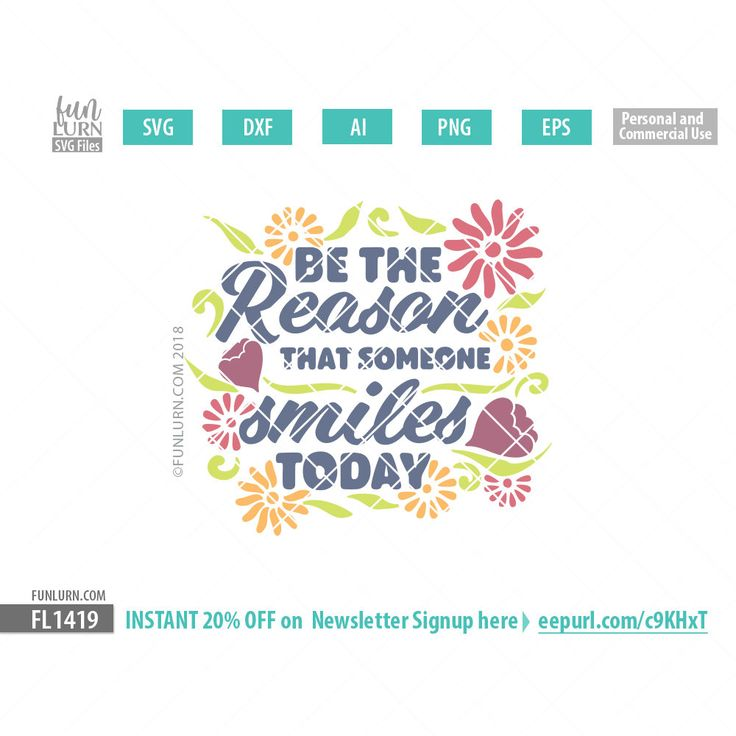 Be the reason that someone smiles today  SVG files, DXF EPS PNG and Ai Files for your craft cutters, Cameo, Cricut etc. 20% off on newsletter subscription Get an instant 20% Discount on your next order here http://eepurl.com/b7yZ09