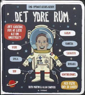: Det ydre rum : løft lågerne for at lære alt om universet!