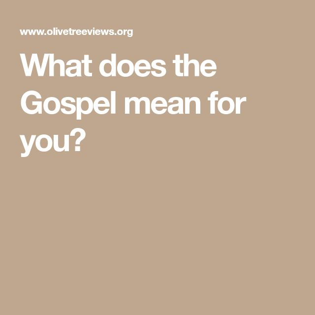 What does the Gospel mean for you?