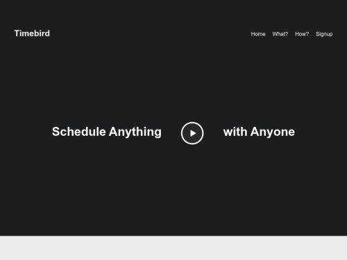 Timebird: Schedule anything with Anyone in less than 1 min.