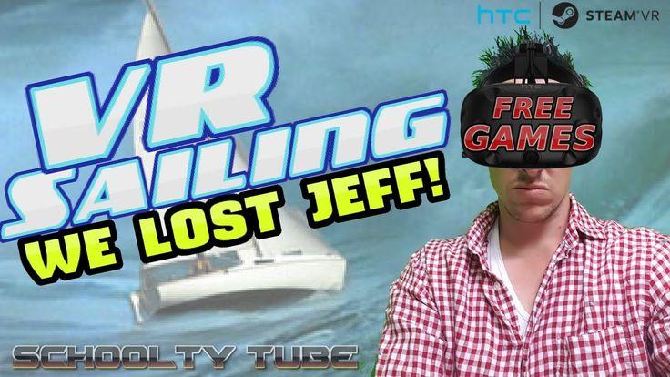 WE LOST JEFF! VR Sailing Simulator ll Free SteamVR Games