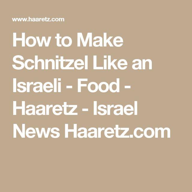 How to Make Schnitzel Like an Israeli - Food - Haaretz - Israel News Haaretz.com
