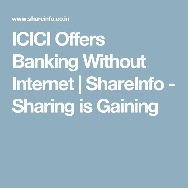 ICICI Offers Banking Without Internet | ShareInfo - Sharing is Gaining