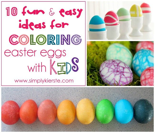 10 Fun & Easy Ideas for Coloring Easter Eggs with Kids!!!  #simplykierste #eastereggs #coloringeggs #easter