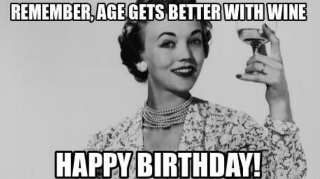 50 Funny Happy Birthday Memes Images Quotes Funny Happy Birthday Meme Happy Birthday Wine Happy Birthday Funny