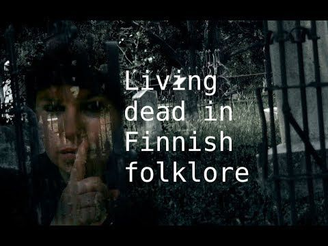 Living Dead In Finnish Folklore (Finnish With Sub)
