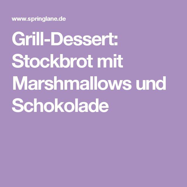Grill-Dessert: Stockbrot mit Marshmallows und Schokolade                                                                                                                                                                                 Mehr