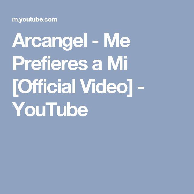 Arcangel - Me Prefieres a Mi [Official Video] - YouTube