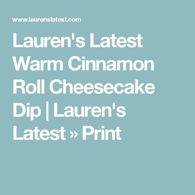 Lauren's Latest Warm Cinnamon Roll Cheesecake Dip   Lauren's Latest » Print