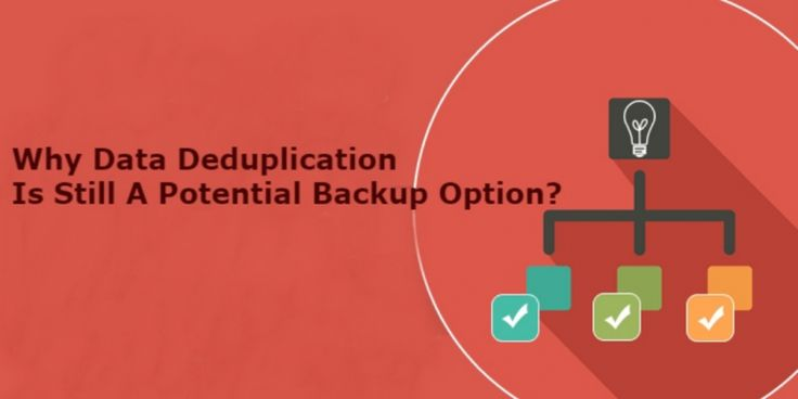 Why Data Deduplication Is Still A Potential Backup Option? #cloudsolutions #backups