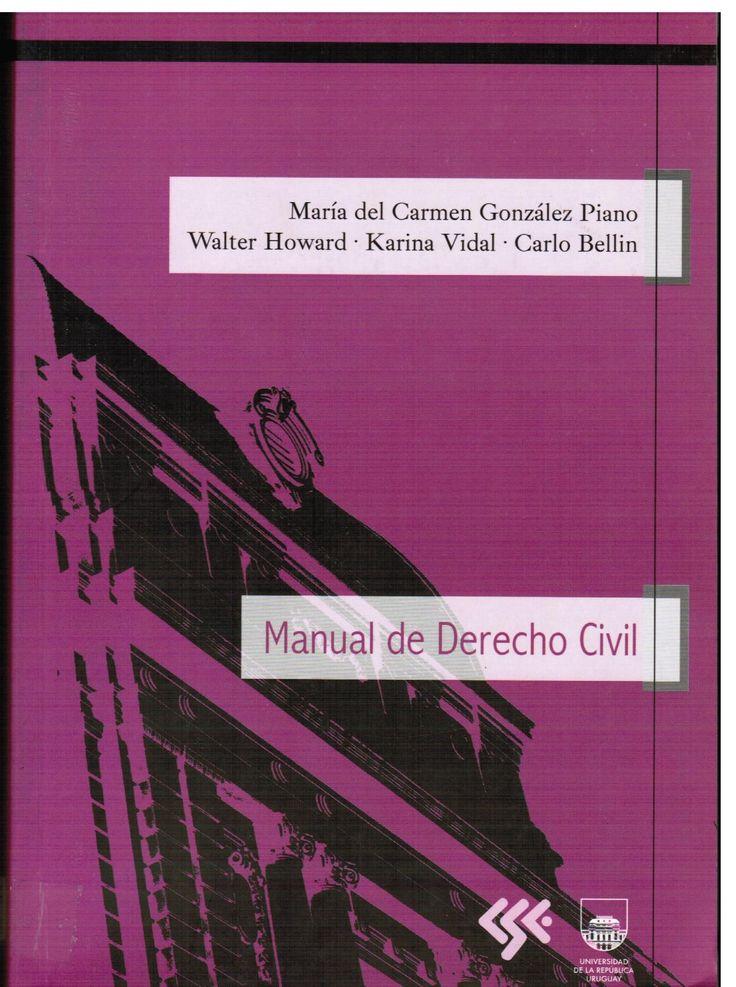 González Piano M, Howard W, Vidal K, Bellín C. Manual de derecho civil. Montevideo: UdelaR; 2011.