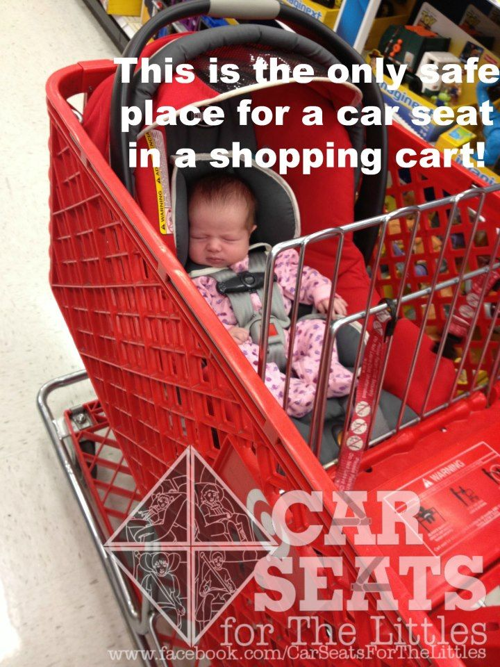 Never place an infant car seat on top of a shopping cart! It can damage the mechanism that locks it onto the base in the car, and poses a serious fall hazard for the child.  www.csftl.org