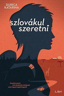 Durica Katarina: Szlovákul szeretni