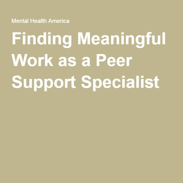 Finding Meaningful Work as a Peer Support Specialist