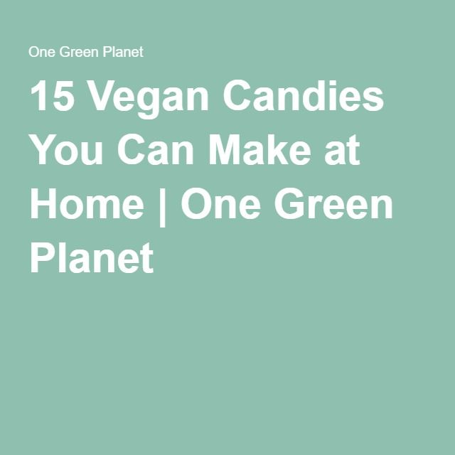 15 Vegan Candies You Can Make at Home | One Green Planet