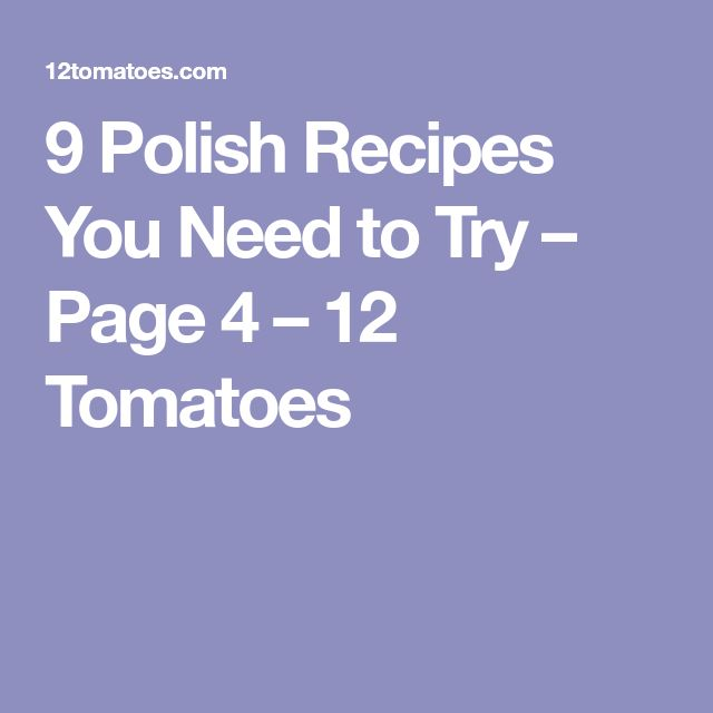 9 Polish Recipes You Need to Try – Page 4 – 12 Tomatoes