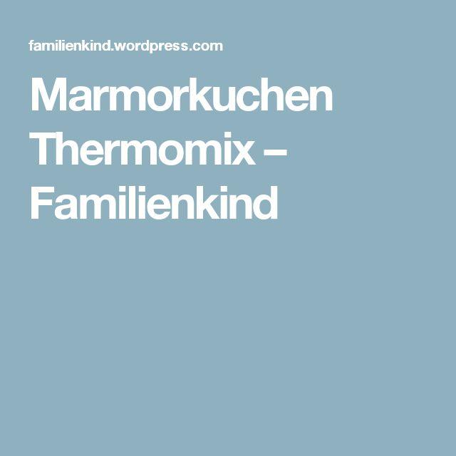 Marmorkuchen Thermomix – Familienkind