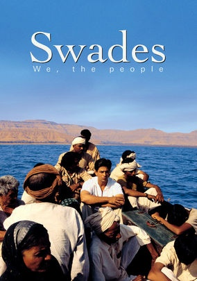 Swades - my first Bollywood movie. It was alright. Too long.