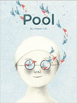 """""""Pool"""". by JiHyeon Lee.  A wordless picture book of two shy children who meet at a noisy pool and dive beneath the crowd into a magical undersea land, where they explore a fantastical landscape and meet various creatures."""