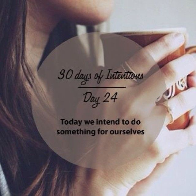 Day 24: 30 days of intentions. Today we intend to do something for ourselves #dailyintention #affirmation #stralastyle