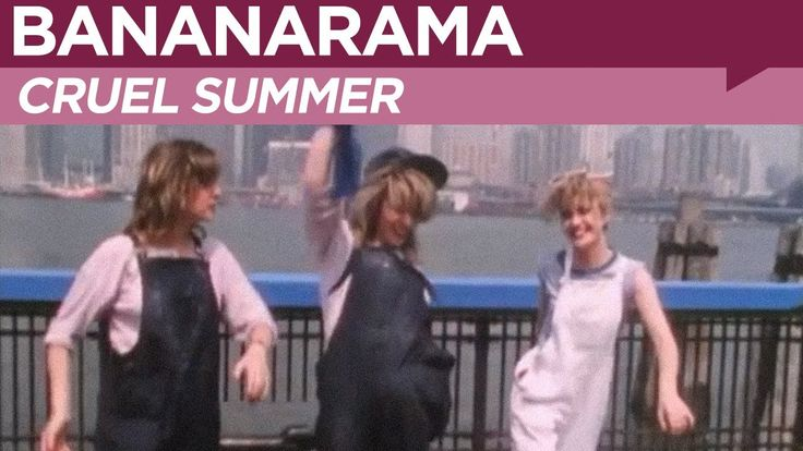 """""""Cruel Summer"""" as recorded by Bananarama  (Official Music Video)"""