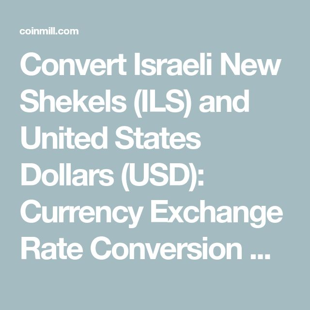 Convert Israeli New Shekels (ILS) and United States Dollars (USD): Currency Exchange Rate Conversion Calculator