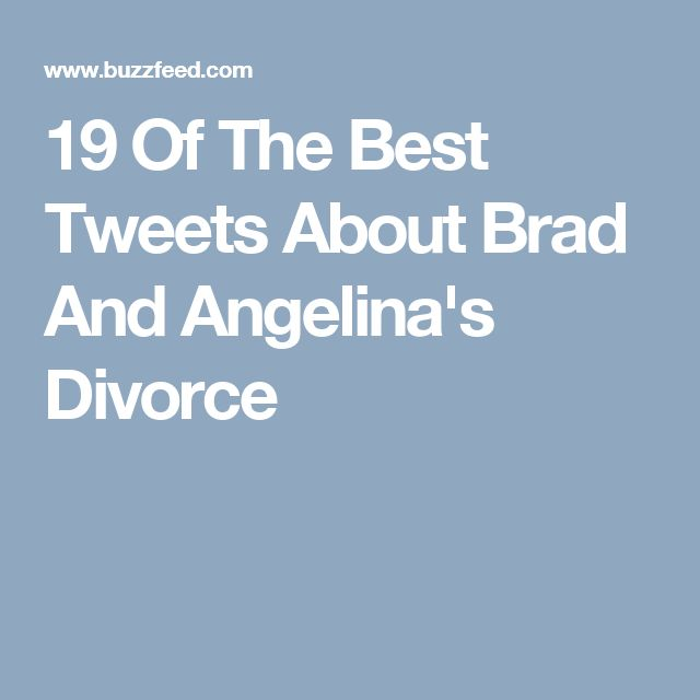 19 Of The Best Tweets About Brad And Angelina's Divorce