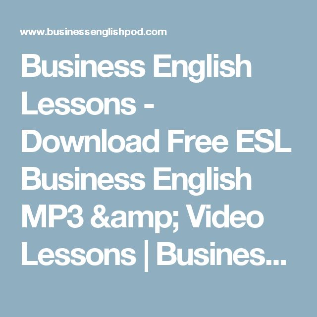 Business English Lessons - Download Free ESL Business English MP3 & Video Lessons | Business English Pod :: Learn Business English Online