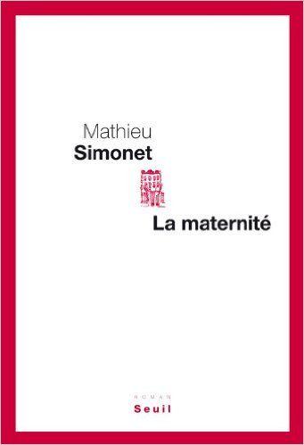 Amazon.fr - La maternité - Mathieu Simonet - Livres