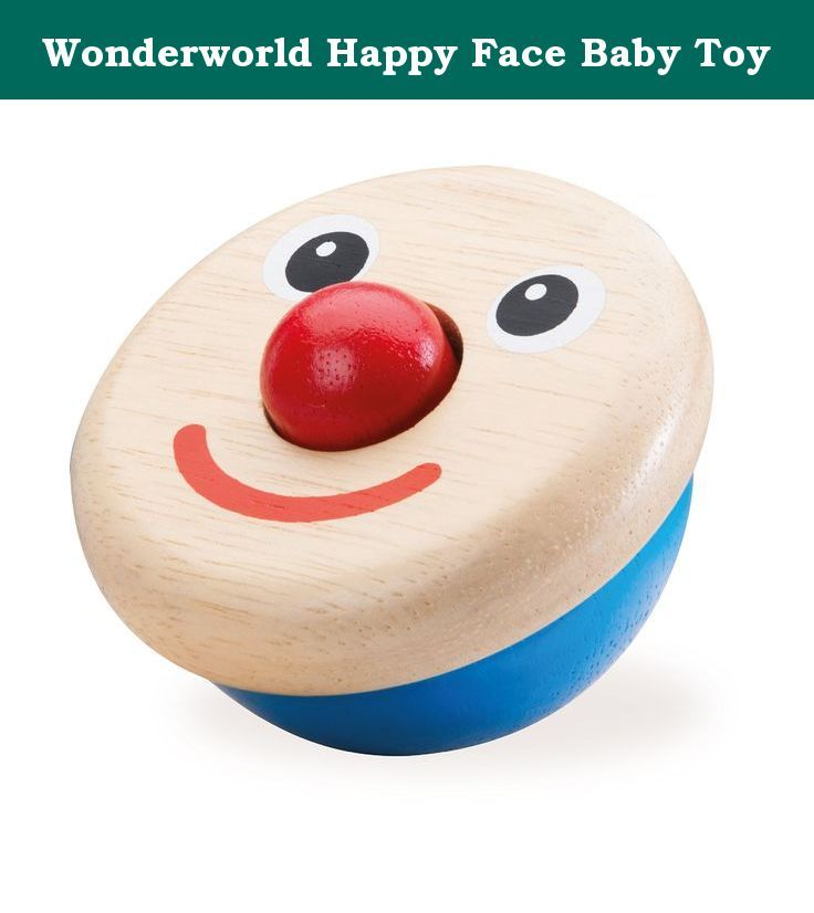 Wonderworld Happy Face Baby Toy. The Wonderworld Happy Face is a simple, clean design of a wooden round happy face with a red nose that beeps when pressed. It's the perfect size for babies hands. The Happy Face sits on a rounded base keeping baby amused while it rolls and spins around and baby pounds the bright red nose to make it beep. So simple yet so much fun for baby!.