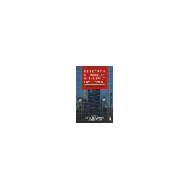 Research Methodology in the Built Environment : A Selection of Case Studies (Paperback)