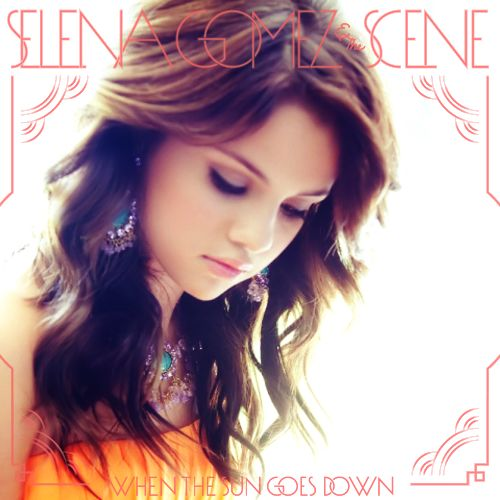 selena gomez when the sun goes down  | ... Harmony: Selena Gomez & The Scene - When The Sun Goes Down CD Cover