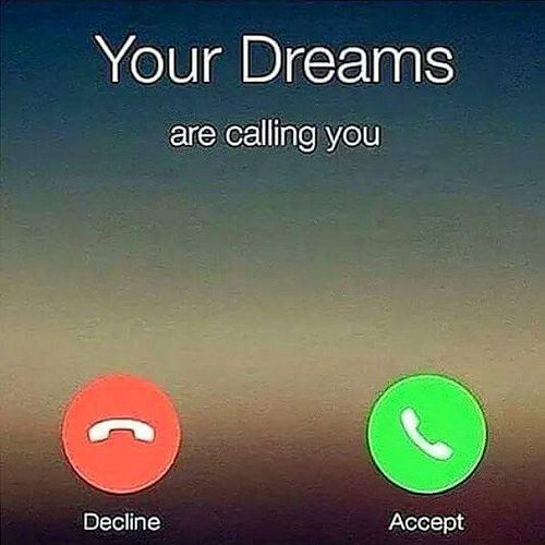 Your dreams are calling you!