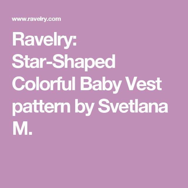 Ravelry: Star-Shaped Colorful Baby Vest pattern by Svetlana M.