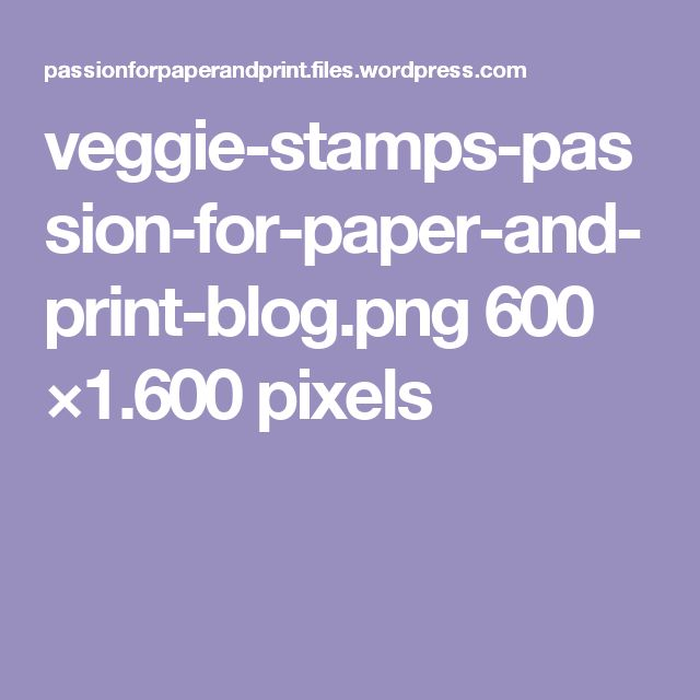veggie-stamps-passion-for-paper-and-print-blog.png 600 ×1.600 pixels