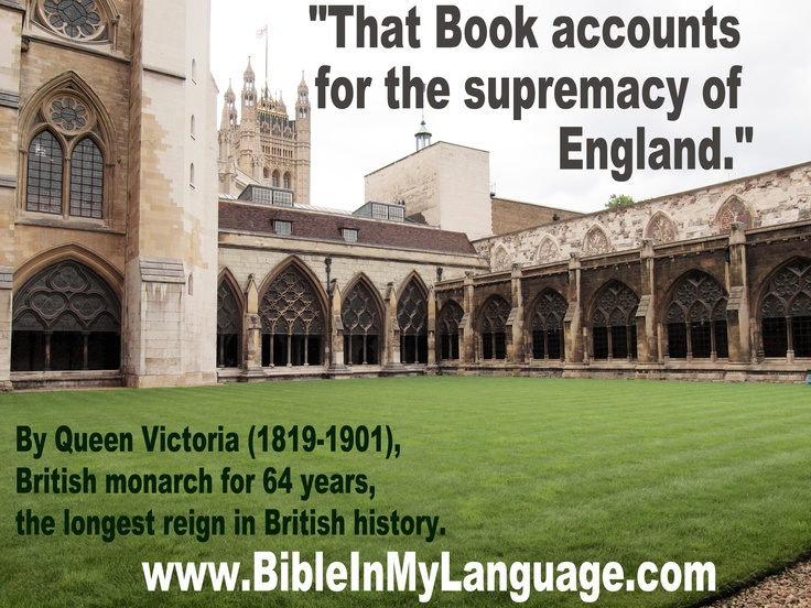 """""""That Book accounts for the supremacy of England.""""  Queen Victoria (1819-1901), British monarch for 64 years, the longest reign in British history."""