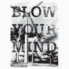 Blow your mind by SenBusra