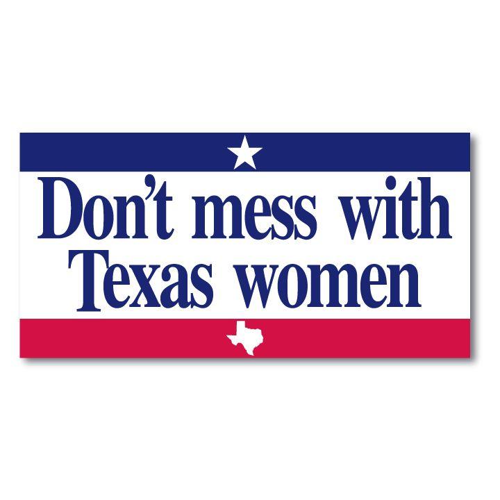 Texas Democrats Webstore - Don't Mess With Texas women (vinyl sticker)(http://store.txdemocrats.org/dont-mess-with-texas-women-vinyl-sticker/)