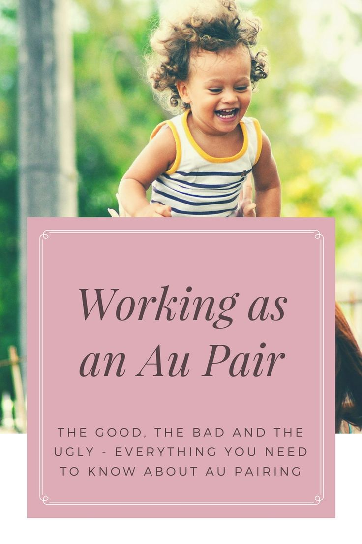 Everything you need to know about working as an au pair, and how it's no different from other jobs !