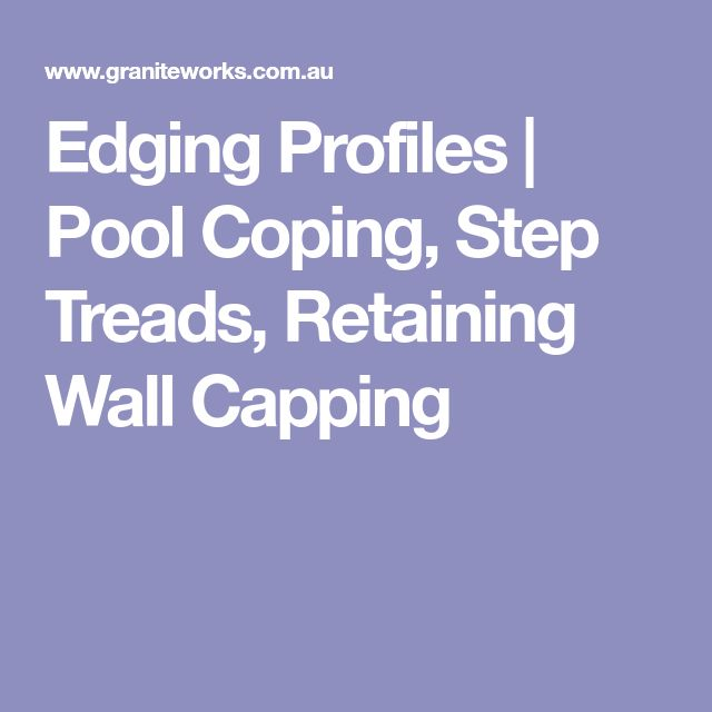 Edging Profiles | Pool Coping, Step Treads, Retaining Wall Capping