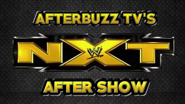 WWE's NXT For The Week Of May 6th LIVE Review & After Show   AfterBuzz TV