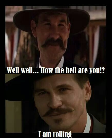 Doc Holliday Quotes From The Movie Tombstone: Tombstone Movie Quotes