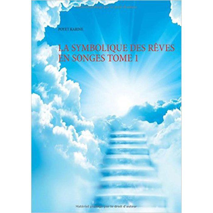 La symbolique des rêves en songes tome 1 de Poyet Karine !
