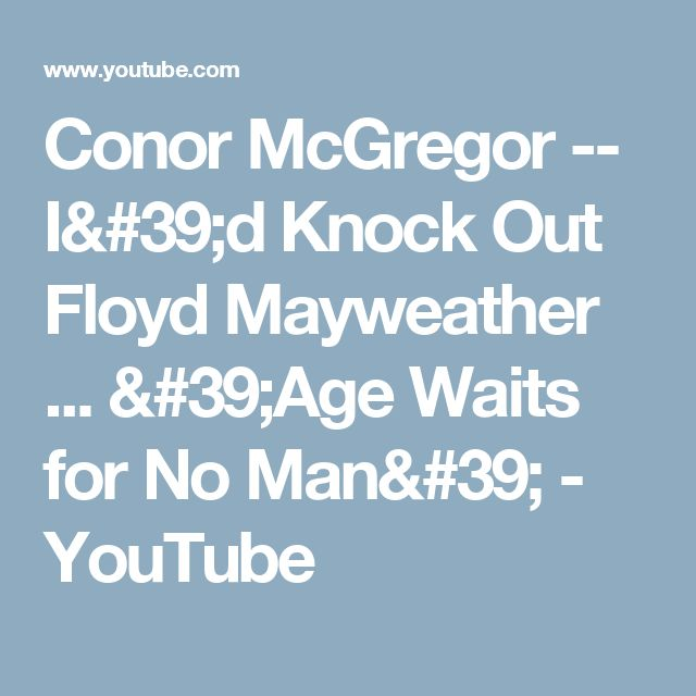 Conor McGregor -- I'd Knock Out Floyd Mayweather ... 'Age Waits for No Man' - YouTube
