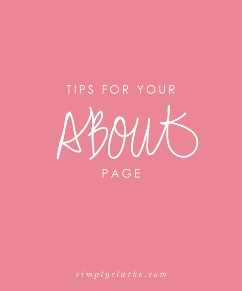 TIPS FOR YOUR ABOUT PAGE from Simply Clarke