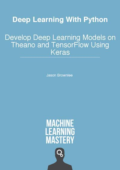 Get started with deep learning today. Rapidly build models for Theano and TensorFlow using the Keras library. Get your copy of Deep Learning With Python.