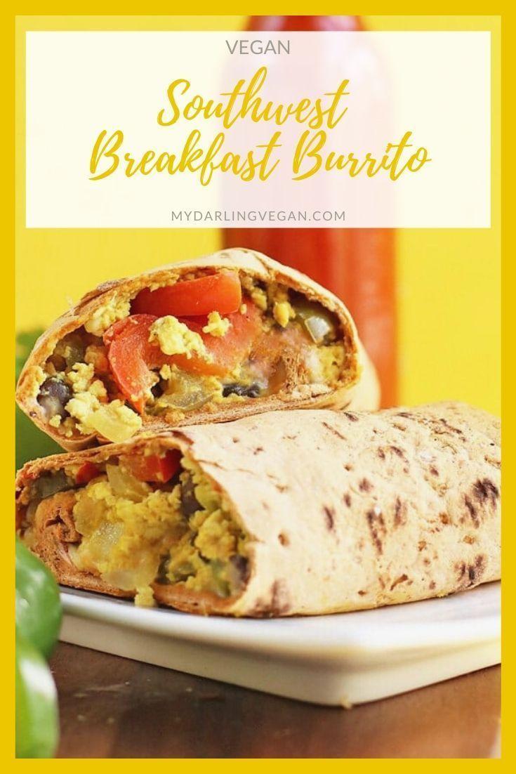 Southwest Vegan Breakfast Burrito My Darling Vegan In 2020 Yummy Healthy Breakfast Healthy Breakfast Recipes Vegan Recipes Plant Based
