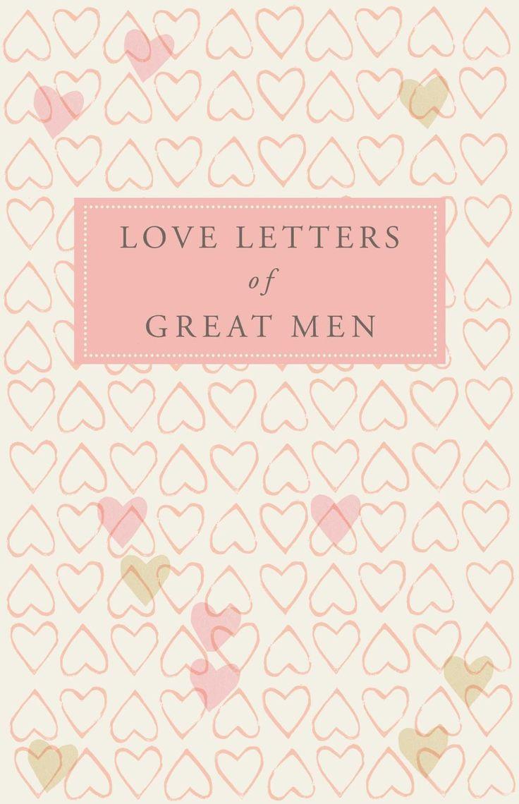 Love Letters of Great Men | Books Wonderful Books | Pinterest