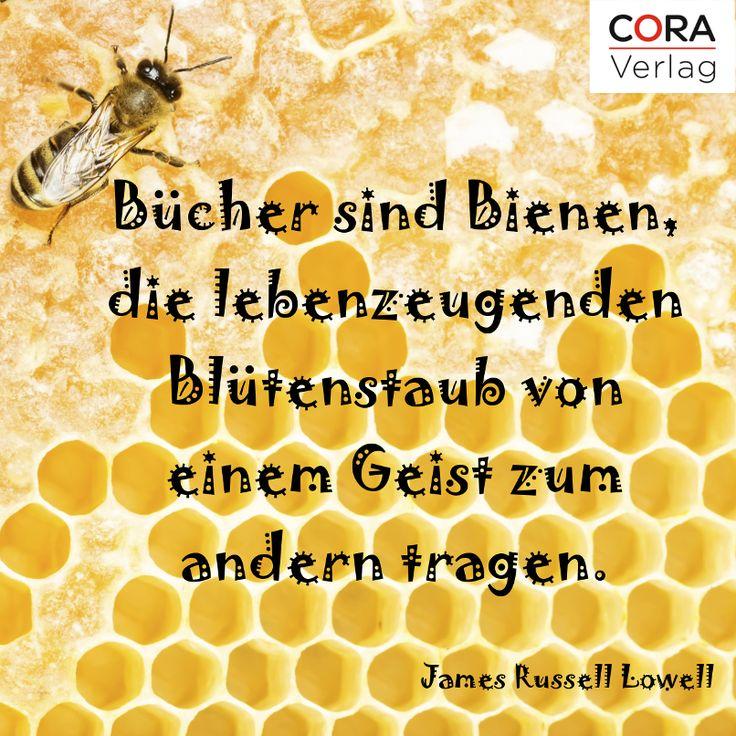 """""""Bücher sind Bienen, die lebenzeugenden Blütenstaub von einem Geist zum anderen tragen"""" James Russell Lowell #buch #lesen #zitat"""
