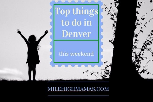 18 fun events in Denver this week | Mile High Mamas